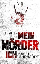 Mein Mörder-Ich - Psychothriller
