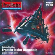 """Perry Rhodan 2620: Fremde in der Harmonie - Perry Rhodan-Zyklus """"Neuroversum"""""""