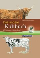 Dr. med. vet. Dr. rer. nat. Michael Brackmann: Das andere Kuhbuch ★★★★