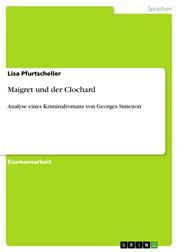 Maigret und der Clochard - Analyse eines Kriminalromans von Georges Simenon