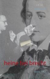 Heine bei Brecht - Berlin 1953
