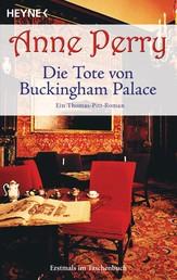 Die Tote von Buckingham Palace - Ein Thomas-Pitt-Roman