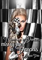 Stjepan Polic: Meet Me in Venice... Marry Me in Verona