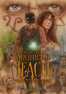 Markus Cremer: Archibald Leach und die Monstrositäten des Marquis de Mortemarte