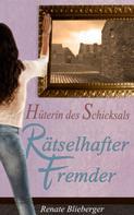 Renate Blieberger: Hüterin des Schicksals - Rätselhafter Fremder ★★★★