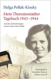 Mein Theresienstädter Tagebuch 1943-1944 - und die Aufzeichnungen meines Vaters Otto Pollak