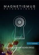 Benedikt Maurer: MAGNETISMUS PSYCHOKINESE