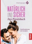 Malteser Deutschland gGmbH: Natürlich und sicher - Das Praxisbuch ★★★★