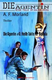 Die Agentin #6: Heiße Takte für Belinda