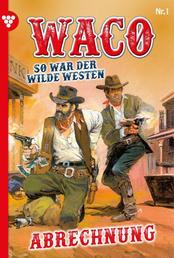 Waco 1 – Western - Abrechnung