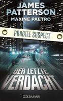 James Patterson: Der letzte Verdacht. Private Suspect ★★★★