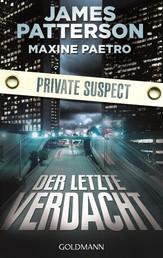 Der letzte Verdacht. Private Suspect - Thriller