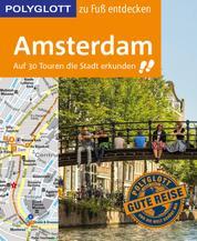 POLYGLOTT Reiseführer Amsterdam zu Fuß entdecken - Auf 30 Touren die Stadt erkunden