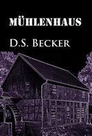 D.S. Becker: Mühlenhaus