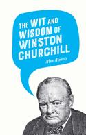 Max Morris: The Wit and Wisdom of Winston Churchill