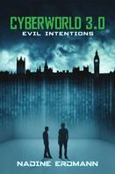 Nadine Erdmann: CyberWorld 3.0: Evil Intentions ★★★★★