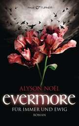 Evermore - Für immer und ewig - - Roman