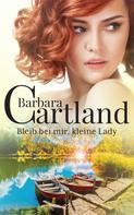 Barbara Cartland: Bleib bei mir, kleine Lady ★★★★