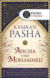 Aischa und Mohammed - Historischer Roman
