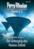 Alexander Huiskes: Perry Rhodan Neo Story 15: Der Untergang des Hauses Zoltral ★★★★
