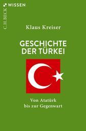 Geschichte der Türkei - Von Atatürk bis zur Gegenwart