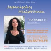 Japanisches Heilströmen: Praxisbuch - Selbsthilfebuch