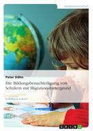 Peter Dähn: Die Bildungsbenachteiligung von Schülern mit Migrationshintergrund