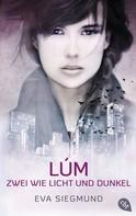 Eva Siegmund: LÚM - Zwei wie Licht und Dunkel ★★★★