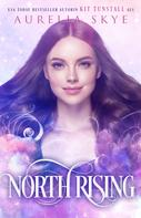 Aurelia Skye: North Rising
