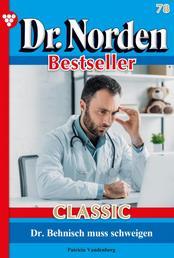 Dr. Norden Bestseller Classic 78 – Arztroman - Dr. Behnisch muss schweigen