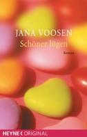Jana Voosen: Schöner lügen ★★★