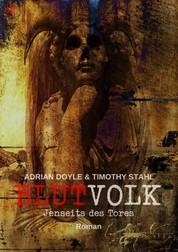 BLUTVOLK, Band 16: JENSEITS DES TORES - Die große Vampir-Saga von Adrian Doyle & Timothy Stahl
