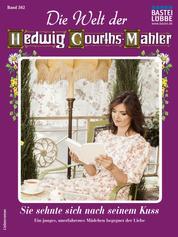 Die Welt der Hedwig Courths-Mahler 562 - Sie sehnte sich nach seinem Kuss