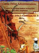 John L. Castleman: Cattle Drive Administration