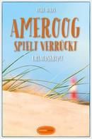 Ocke Aukes: Ameroog spielt verrückt ★★★★