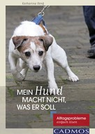 Katharina Henf: Mein Hund macht nicht, was er soll ★★★★
