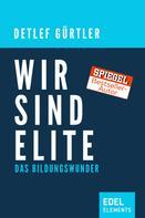 Detlef Gürtler: Wir sind Elite ★★★★