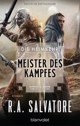 Die Heimkehr 3 - Meister des Kampfes - Roman
