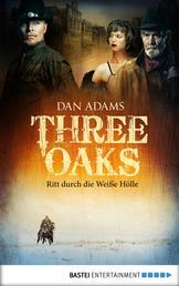 Three Oaks - Folge 1 - Ritt durch die Weiße Hölle