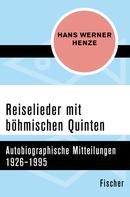 Hans Werner Henze: Reiselieder mit böhmischen Quinten ★★★★★