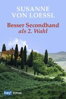 Susanne von Loessl: Besser Second Hand als zweite Wahl ★★★★