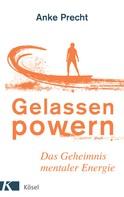 Anke Precht: Gelassen powern ★★★★★