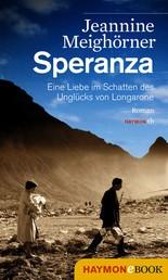 Speranza - Eine Liebe im Schatten des Unglücks von Longarone. Roman