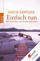 Martin Kämpchen: Einfach tun ★★★
