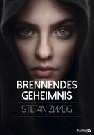 Stefan Zweig: Brennendes Geheimnis ★