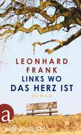 Leonhard Frank: Links wo das Herz ist ★★★★