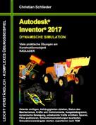 Christian Schlieder: Autodesk Inventor 2017 - Dynamische Simulation