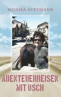 Monika Herrmann: Abenteuerreisen mit Usch