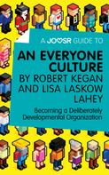 : A Joosr Guide to... An Everyone Culture by Robert Kegan and Lisa Laskow Lahey
