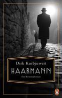 Dirk Kurbjuweit: Haarmann ★★★★